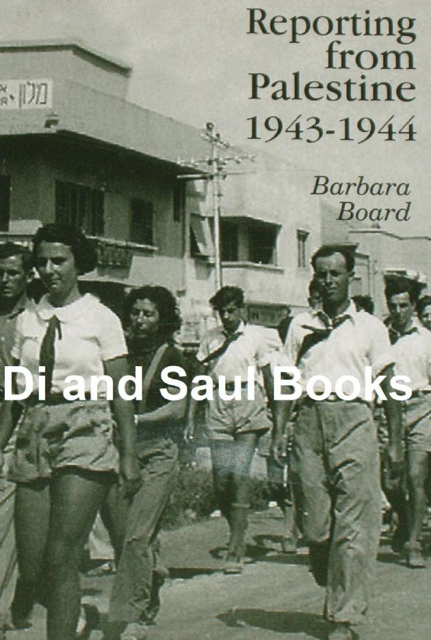 Reporting from Palestine 1943-1944, by Barbara Board